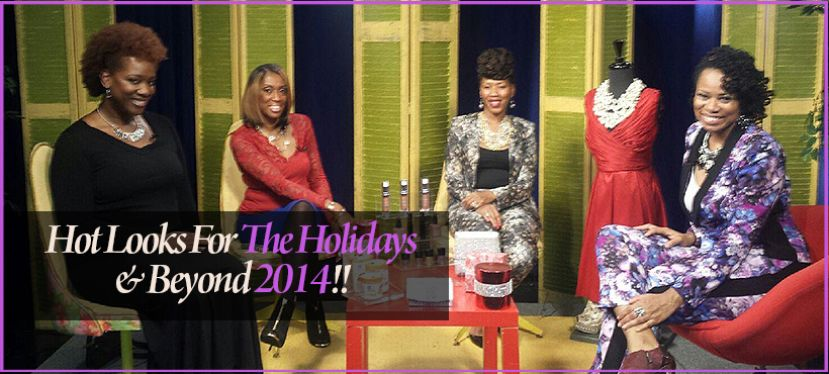 Hot Looks For The Holidays & Beyond 2014!!
